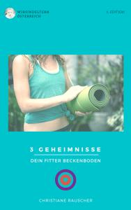 3 Geheimnisse - Dein fitter Beckenboden